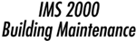 IMS 2000 Building Maintenance ProView