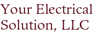 Your Electrical Solution, LLC