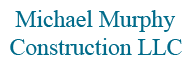 Michael Murphy Construction LLC